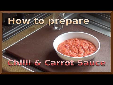 How to Prepare Chilli & Carrot Sauce