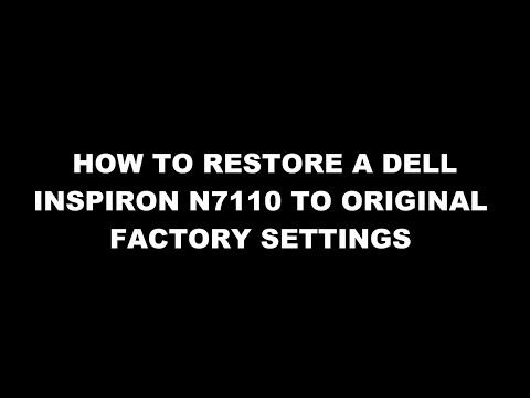 How to restore a Dell Inspiron N7110 to original factory settings