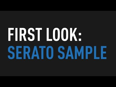 First Look: Serato Sample