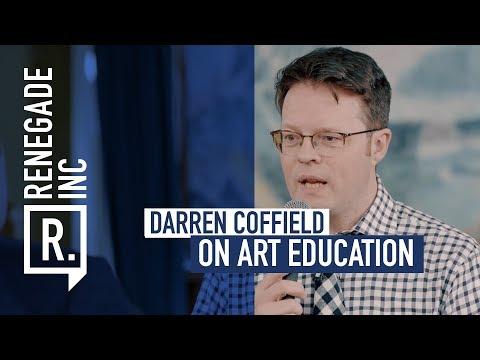 DARREN COFFIELD on Art Education
