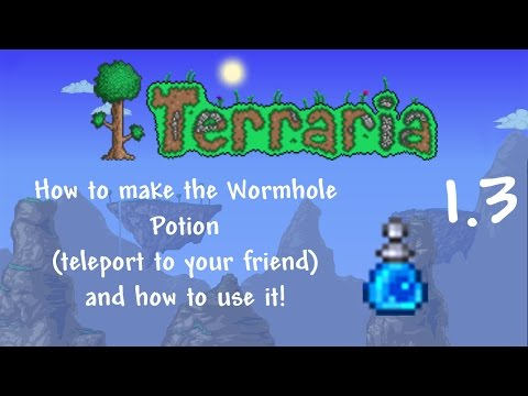 Terraria 1.3 How To Make The Wormhole Potion (And how to use it)!