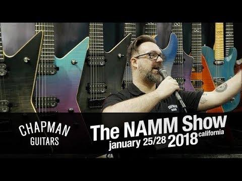 CHAPMAN GUITARS AT NAMM 2018