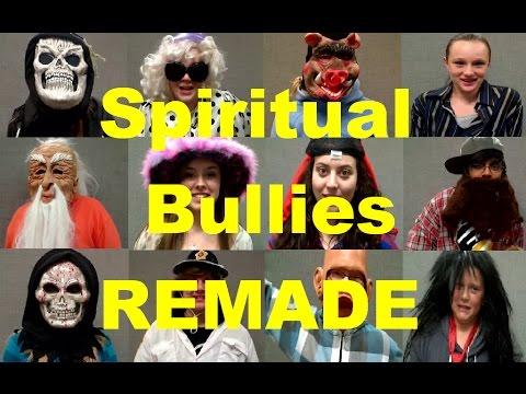 Spiritual Bullies REMADE