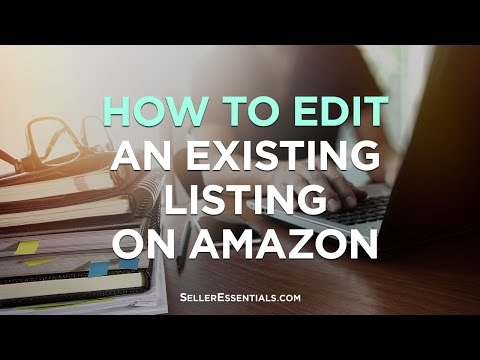 How to Edit an Existing Listing on Amazon
