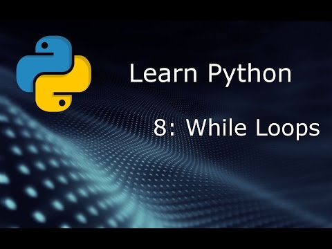 Learn Python (Beginner to Expert) - Part 8 - While Loops