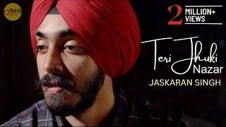 Teri Jhuki Nazar | Murder 3 | Unplugged cover by Jaskaran Singh | Pritam | Shafqat Amanat Ali Khan