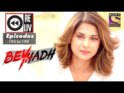 Weekly Reliv   Beyhadh   10th July To 14th July 2017   Episode 195 To 199