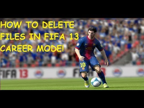 How To Delete Files In FIFA 13 Career Mode