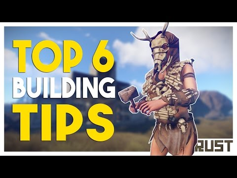 Rust - Top 6 Building Tips (After Update) - Rust Base Building!