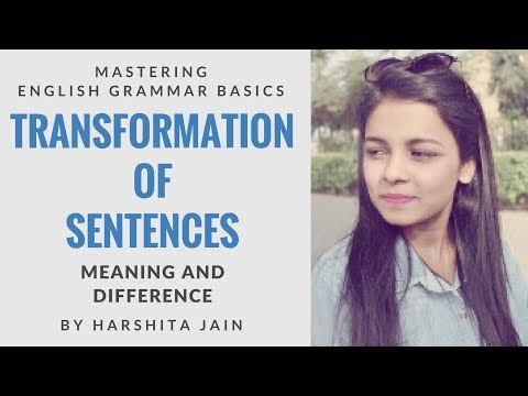 Learn English Grammar Basics - Transformation of Sentences - Part 1 By Harshita Jain