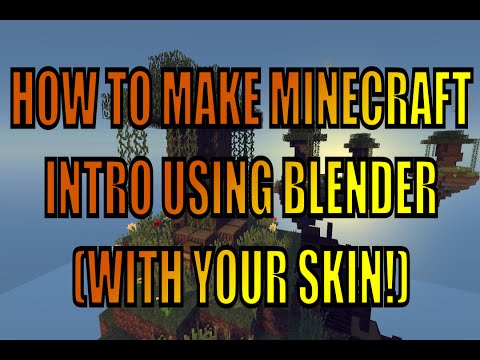 HOW TO MAKE MINECRAFT INTRO USING BLENDER (WITH YOUR SKIN!) Easy