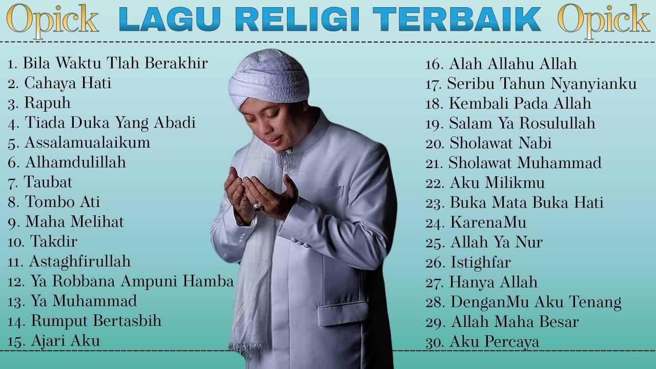 Download 30 Lagu Terbaik Opick [ Full Album ] Lagu Religi Islam Terbaik Sepanjang Masa MP3 Gratis