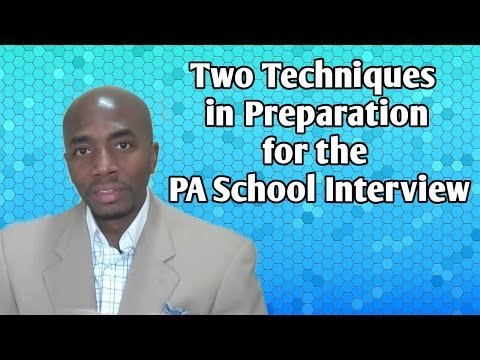 Two Techniques in Preparation for the PA School Interview