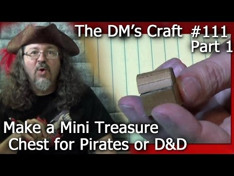 Make a MINI TREASURE CHEST for Pirates or D&D (The DM's Craft #111/ Part 1)