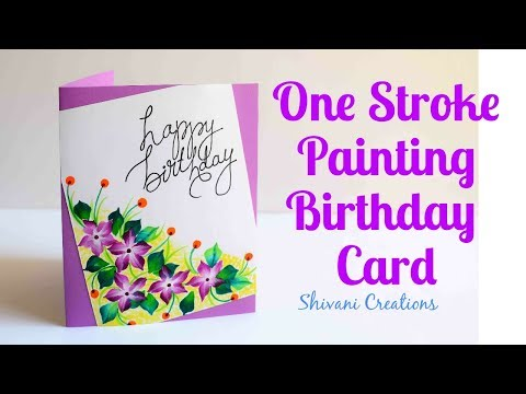 One Stroke Painting Birthday Crad/ One Stroke Painting Flowers