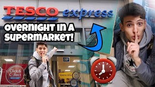 I Spent The Night In TESCO And It Was CRAZY! (24 Hour Overnight Challenge In A Supermarket!)