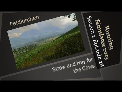 Farming Simulator 2013 S2E28 - Straw and Hay For the Cows