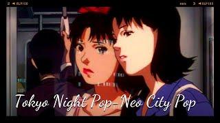 Tokyo Night Pop / Japanese Neo City Pop