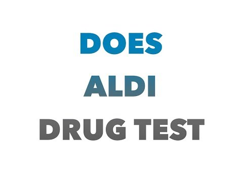 Does aldi drug test their future employees