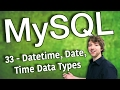 MySQL 33 - Datetime, Date, Time Data Types