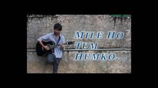 Mile Ho Tum Humko......