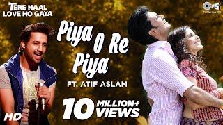 Piya O Re Piya Song Video feat Atif Aslam - Tere Naal Love Ho Gaya