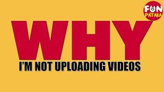 Why I am Not Uploading Videos in FunPataka