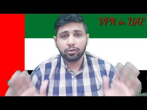 Important News || Can you Use VPN in UAE? 2018