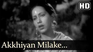 Akkhiyan Milake (Sad) (HD) - Rattan Songs - Karan Deewan - Manju - Swarnlata - Naushad - Filmigaane