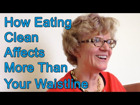How Eating Clean Affects More Than Your Waistline