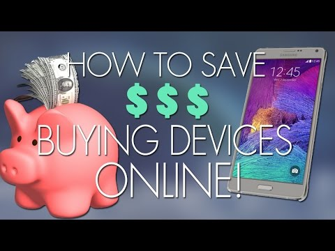 How To Save Money Buying Devices Online!