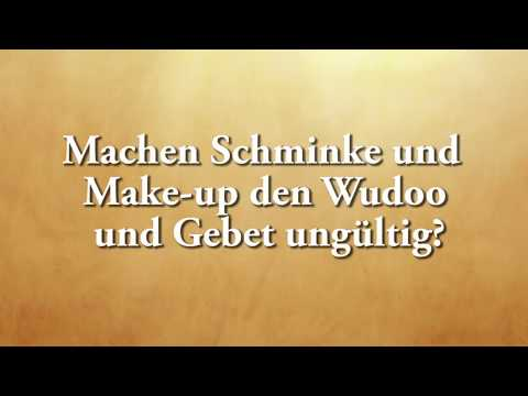 Machen Schminke und Make-Up den Wudoo und das Gebet ungültig?