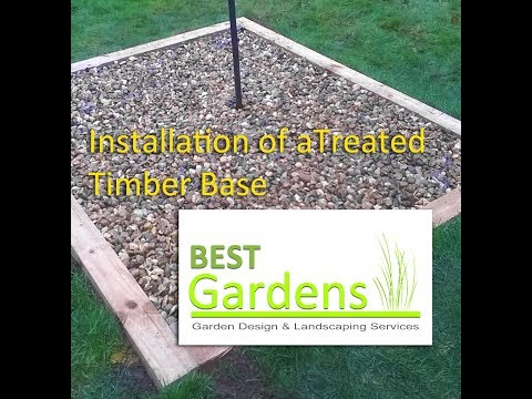 Installation of  a Treated Timber Base