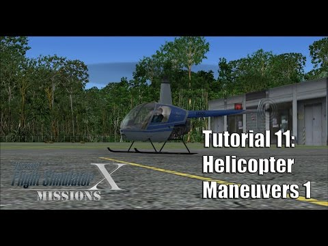 FSX/Flight Simulator X Missions: Tutorial 11: Helicopter Maneuvers 1 (04:18.7)