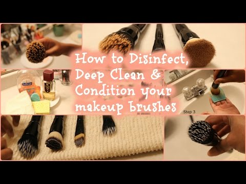 How to: Disinfect, Deep Clean and Condition your makeup brushes like a PRO + 2 quick methods