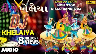 Dj Khelaiya : Non-Stop ~ Gujarati Disco Dandiya | DJ Garba Songs