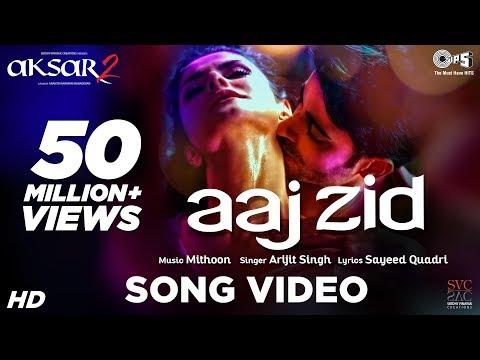 Xxx Mp4 Aaj Zid Video Song Aksar 2 Arijit Singh Mithoon Zareen Khan Gautam Rode 3gp Sex
