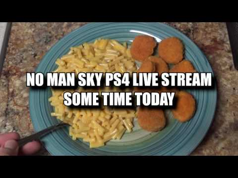 NO MAN'S SKY PS4 LIVE STREAM SOME TIME TODAY