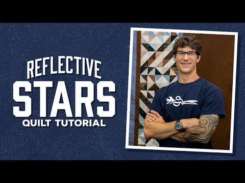 Make a Reflective Stars Quilt with Rob!