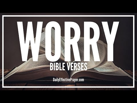 Bible Verses On Worry - Scriptures For Worrying (Audio Bible)