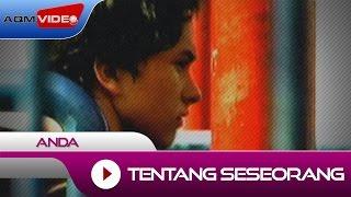 Anda - Tentang Seseorang (OST. Ada Apa Dengan Cinta) | Official Video