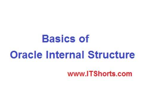 Basics of Oracle Internal Structure - Database Tutorial 43
