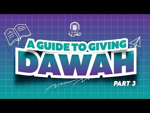 Part 3 || A Guide to Give Da'wah || Ustadh AbdulRahman Hassan