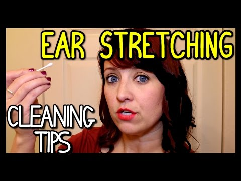 EAR STRETCHING - CLEANING TIPS FOR ALL SIZE EARS