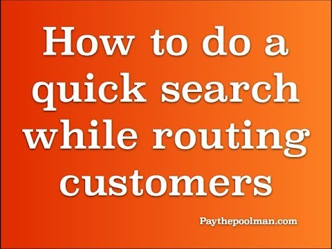 Easily search for customers while routing in Paythepoolman Plus