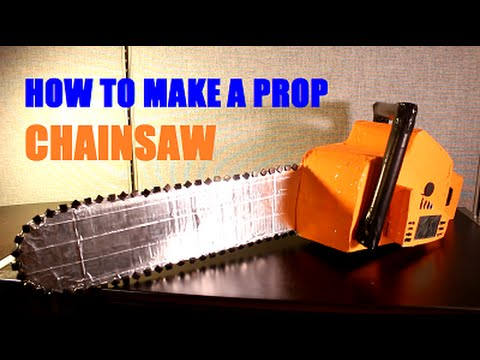 How To Make A Prop Chainsaw