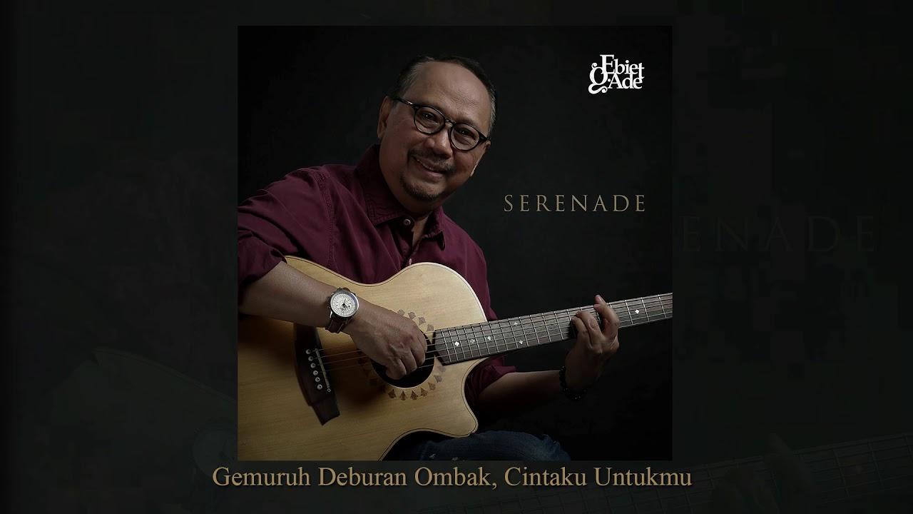 Download Ebiet G. Ade - Gemuruh Deburan Ombak, Cintaku Untukmu (Official Audio) MP3 Gratis