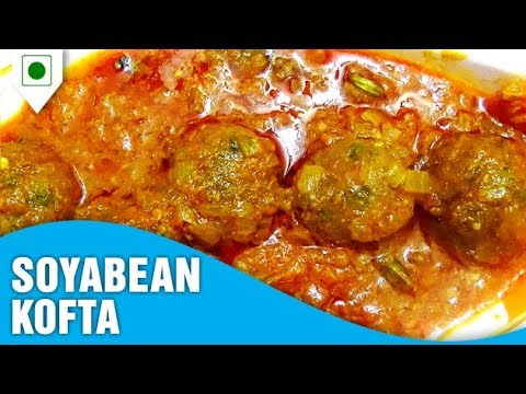 How To Make At Home | Soyabean Kofta | सोयाबीन कोफ्ता  | Food Junction