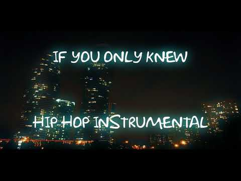 If You Only Knew Hip Hop Instrumental