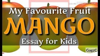My Favourite fruit MANGO | Essay for Kids | Essay on Mango for class 1 to 5 in English